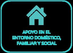 apoyo en el entorno doméstico, familiar y social